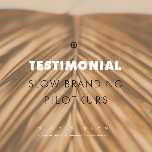 Testimonial Slow Branding-Pilotkurs
